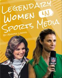 Legendary Women in Sports Media