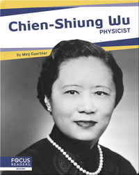 Chien-Shiung Wu: Physicist