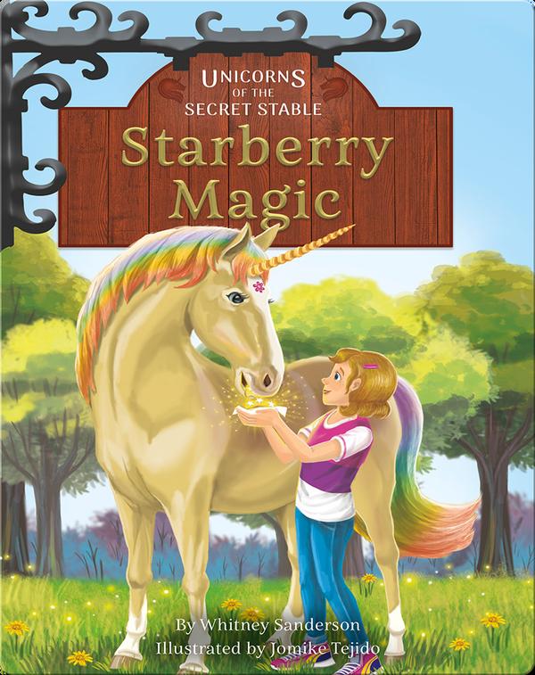Unicorns of the Secret Stable No. 3: Starberry Magic