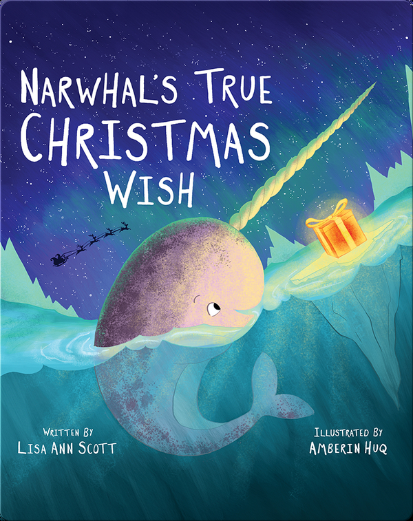 Narwhal's True Christmas Wish