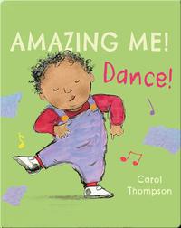 Amazing Me!: Dance!