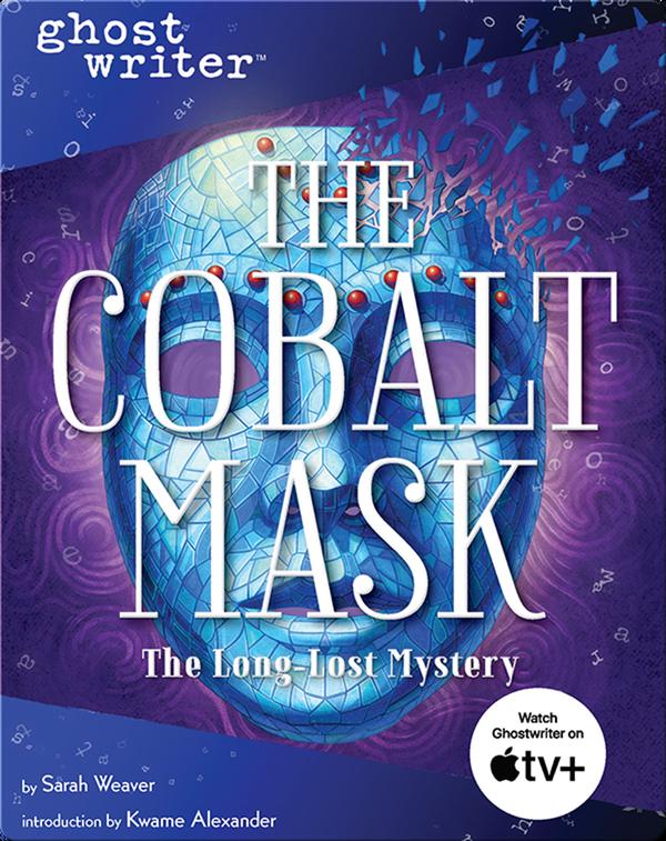 Ghostwriter: The Cobalt Mask