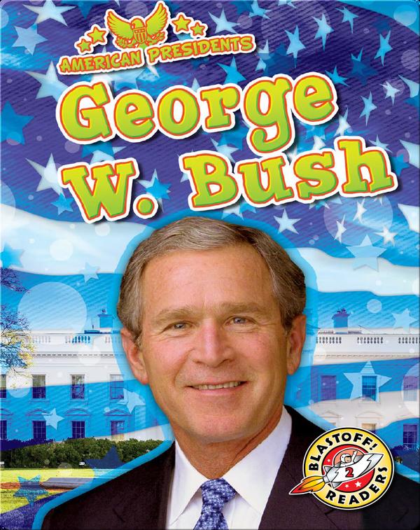 American Presidents: George W. Bush