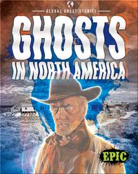 Global Ghost Stories: Ghosts in North America