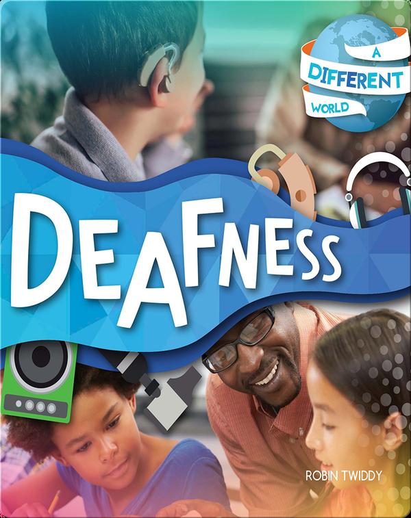 A Different World: Deafness