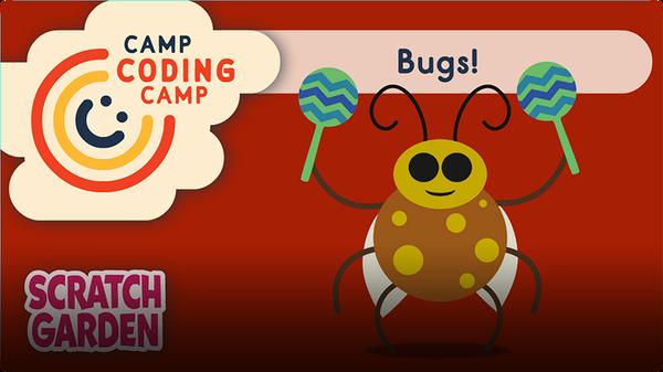 Camp Coding Camp: Bugs!
