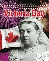 Victoria Day (Celebrations in My World)