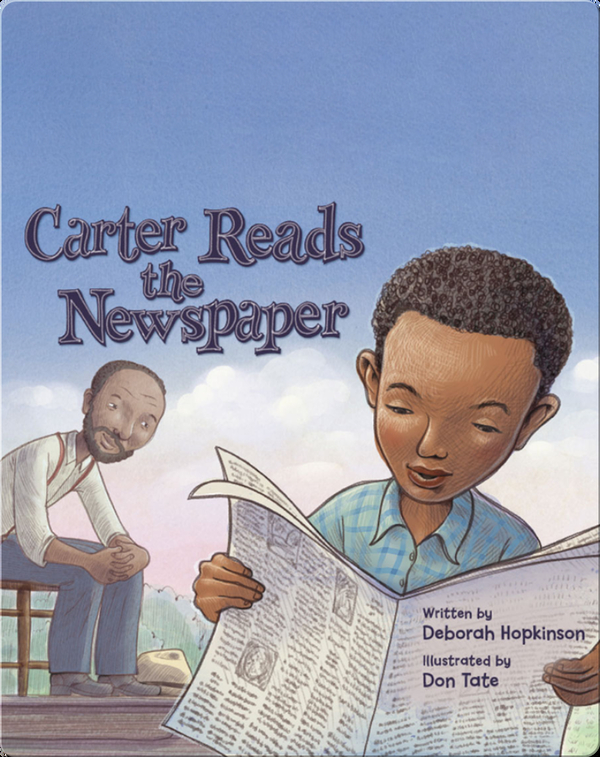 Carter Reads the Newspaper: The Story of Carter G. Woodson, Founder of Black History Month