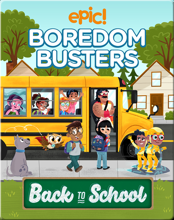 Epic Boredom Busters: Back to School