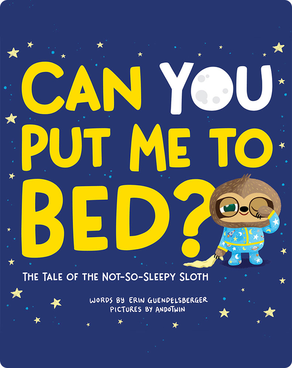 Can You Put Me to Bed?: The Tale of the Not-So-Sleepy Sloth