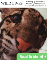 Wild Lives: A History of the People and Animals of the Bronx Zoo