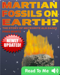 Martian Fossils On Earth: The Story of Meteorite ALH 84001