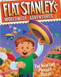 Flat Stanley's Worldwide Adventures #5: The Amazing Mexican Secret