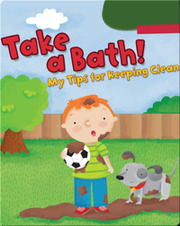 Take a Bath!: My Tips for Keeping Clean
