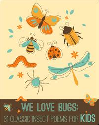 We Love Bugs