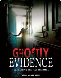 Ghostly Evidence: Exploring the Paranormal