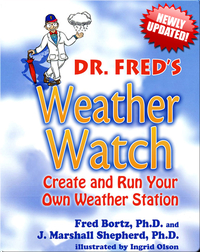 Dr Fred's Weather Watch: Create and Run Your Own Weather Station