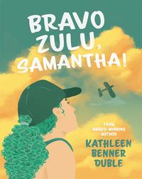 Bravo Zulu, Samantha!