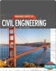 Amazing Feats of Civil Engineering