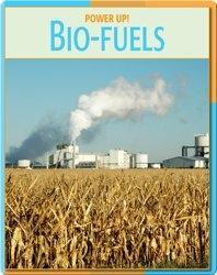 Power Up!: Bio-Fuels