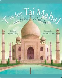 T is for Taj Mahal: An Indian Alphabet