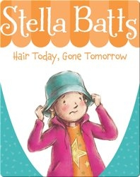 Stella Batts: Hair Today, Gone Tomorrow