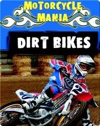 Motorcycle Mania: Dirt Bikes