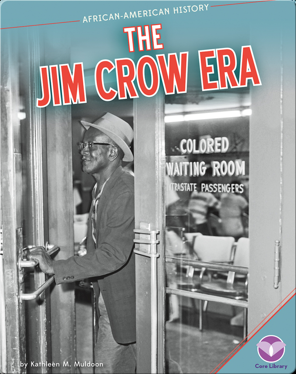 The Jim Crow Era Children S Book By Kathleen M Muldoon Discover Children S Books Audiobooks Videos More On Epic