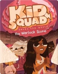 Kid Squad Saves the World: The Warlock Stone