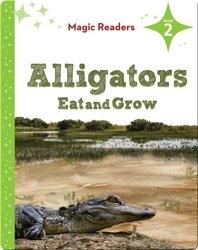 Magic Readers: Alligators Eat and Grow
