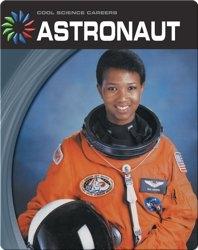 Cool Science Careers: Astronaut