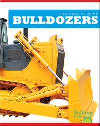 Machines At Work: Bulldozers