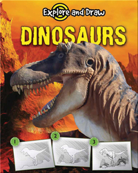 Explore And Draw: Dinosaurs