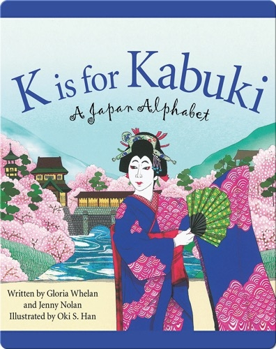 K is for Kabuki: A Japan Alphabet