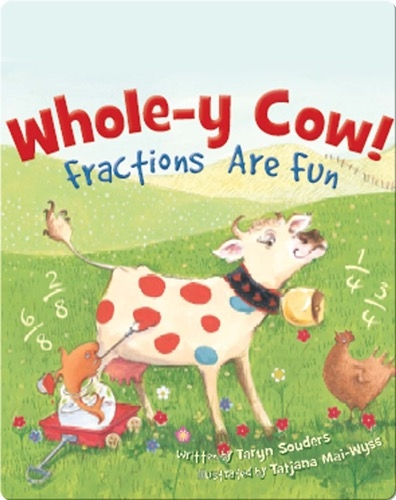 Whole-y Cow! Fractions Are Fun