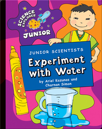 Junior Scientists: Experiment With Water