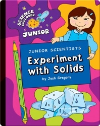 Junior Scientists: Experiment With Solids