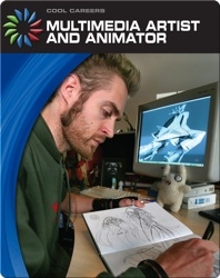 Cool Careers: Multimedia Artist And Animator