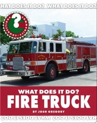 What Does It Do? Fire Truck
