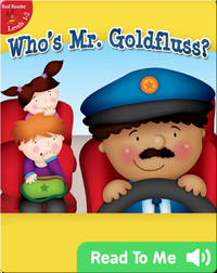 Who's Mr. Goldfluss?