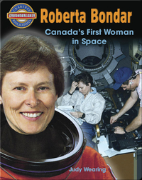 Roberta Bondar: Canada's First Woman In Space