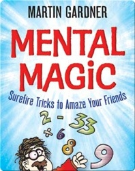 Mental Mental Magic: Surefire Tricks To Amaze Your Friends