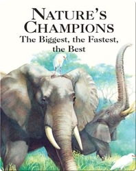 Nature's Champions: The Biggest, The Fastest, The Best
