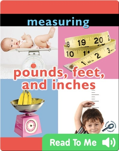 Measuring: Pounds, Feet, and Inches