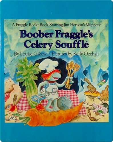 Boober Fraggle's Celery Soufflé