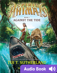Spirit Animals #5: Against the Tide