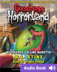 Goosebumps HorrorLand #7: My Friends Call Me Monster