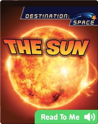 The Sun: Destination Space