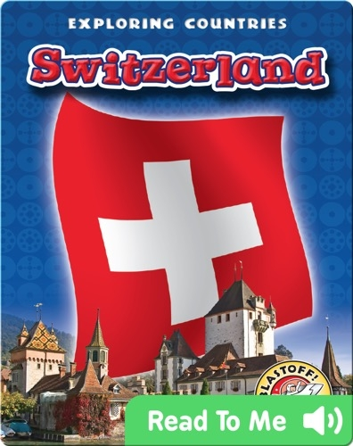 Exploring Countries: Switzerland