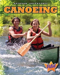 Outdoor Adventures: Canoeing